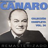 Colección Completa, Vol. 34 (Remasterizado) by Francisco Canaro