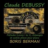 Claude Debussy: Préludes et autres pièces pour piano by Boris Berman