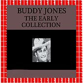 The Early Collection by Buddy Jones