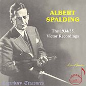 Albert Spalding, Vol. 1: The 1934-1935 Victor Recordings by Albert Spalding