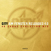 Am Fenster Reloaded 4.0 (40 Jahre Evolution Mix) by CITY