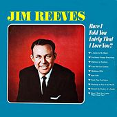 Have I told you lately that I love you de Jim Reeves