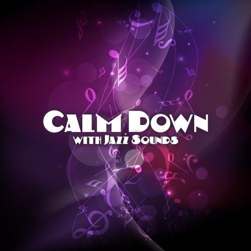 Calm Down with Jazz Sounds – Soft Music, Jazz Piano Bar, Instrumental Sounds, Calm Mind, Stress Relief de Soft Jazz