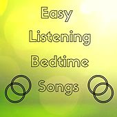 Easy Listening Bedtime Songs - Time to Sleep with Deeply Relaxing Sounds of Nature by Bedtime Songs Collective