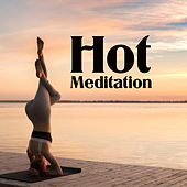 Hot Meditation – Spiritual Music for Meditation, Mantra, Yoga, Kindness Meditation, Affirmation for Life by Nature Sounds for Sleep and Relaxation