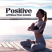 Positive Affirmation Songs – New Age, Music for Meditation, Inner Calmness, Deep Relaxation, Zen by Japanese Relaxation and Meditation (1)