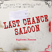 Last Chance Saloon by Hightown Pirates