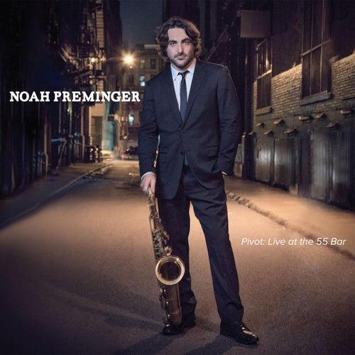 Pivot: Live At the 55 Bar by Noah Preminger