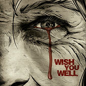 Wish You Well by Channel Zero