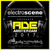 Electroscene Presents ADE Amsterdam 2017 by Various Artists
