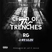 Child of the Trenches (feat. J. Stalin) by R G