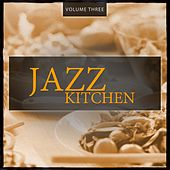 Jazz Kitchen, Vol. 3 (Finest relaxing Smooth Jazz & Lounge Music) by Various Artists