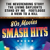 Smash Hits 80s Movies by Various Artists