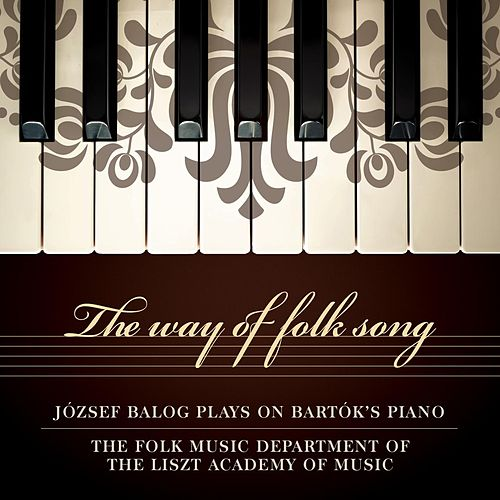 The Way of Folk Song by József Balog