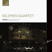 String Quartet in D minor D.810, 'Death and the Maiden' by Kelemen Quartet