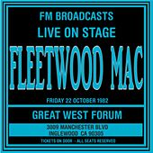 Live On Stage  FM Broadcast - Great West Forum  22nd October 1982 by Fleetwood Mac