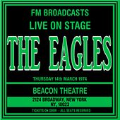 Live On Stage FM Broadcasts - Beacon Theatre 14th March 1974 von Eagles