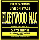 Live On Stage FM Broadcasts - Capitol Theatre  17th October 1975 by Fleetwood Mac
