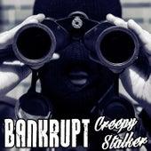 Creepy Stalker by Bankrupt