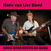 Good Wine Needs No Bush de Hans van Lier Band