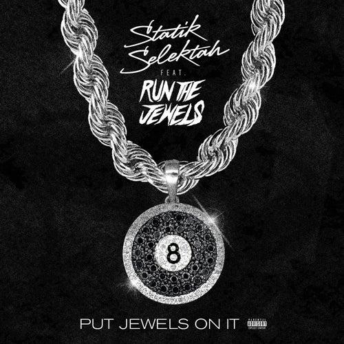 Put Jewels on It by Statik Selektah