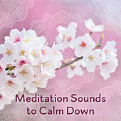 Meditation Sounds to Calm Down – Sounds for Inner Calmness, Peaceful Mind, Body Relaxation, Spiritual Journey by Japanese Relaxation and Meditation (1)