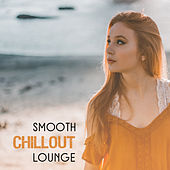 Smooth Chillout Lounge – Essential Chill Out Vibrations, Amazing Chillout Music, Deep Relaxation by Club Bossa Lounge Players