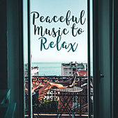 Peaceful Music to Relax – Easy Listening, Stress Relief, Time to Calm Down, Peaceful Music for Mind Rest, Relaxation Sounds by Best Relaxation Music