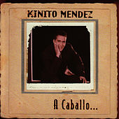 Play & Download A Caballo by Kinito Méndez | Napster