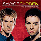Play & Download I Knew I Loved You by Savage Garden | Napster