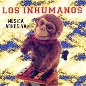 Música Adhesiva by Los Inhumanos