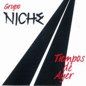 Tiempos de Ayer by Grupo Niche