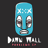 Problems EP by Dawn Wall