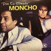 Por Tu Mirada by Moncho