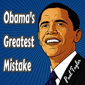 Obama's Greatest Mistake by Paul Taylor