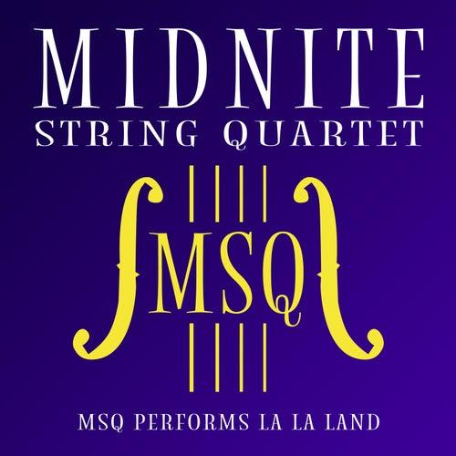 MSQ Performs La La Land di Midnite String Quartet