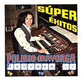 Super Exitos, Vol. II by Polibio Mayorga