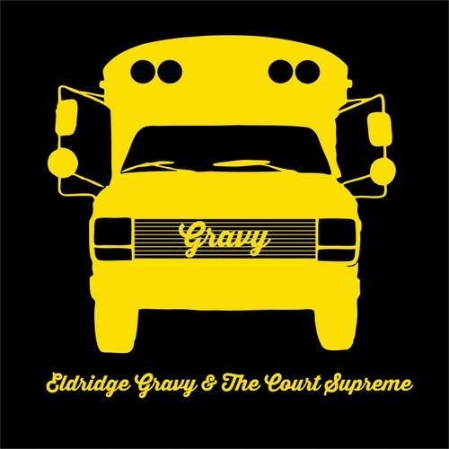 Eldridge Gravy & the Court Supreme by Eldridge Gravy & the Court Supreme