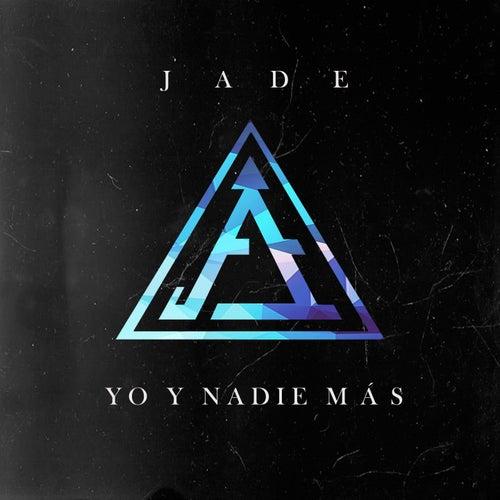 Yo y Nadie Más by Jade
