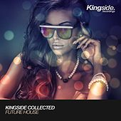 Kingside Collected: Future House (Compilation) by Various Artists