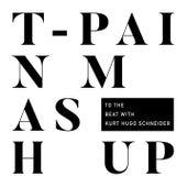 Mashup (To The Beat with Kurt Hugo Schneider) de T-Pain