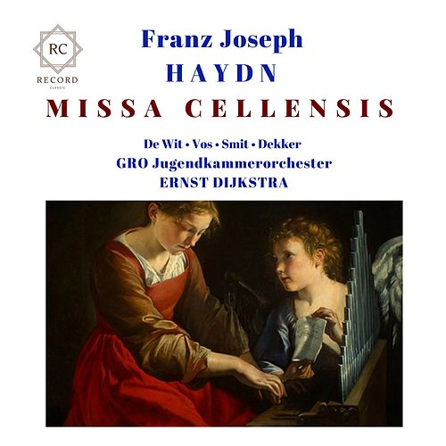 Haydn: Missa Cellensis in C Major, Hob XII:8 by Franz Joseph Haydn