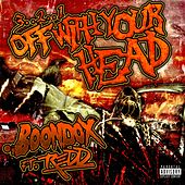 3..2..1 off With Your Head (feat. Redd) by Boondox