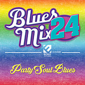 Blues Mix, Vol. 24: Party Soul Blues by Various Artists