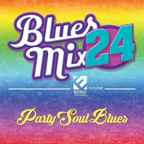 Blues Mix, Vol. 24: Party Soul Blues by Various Artists
