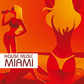 House Music Miami by Various Artists