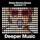 Deep Groove House (Autumn '17) by Various Artists
