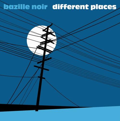 Different Places by Bazille Noir