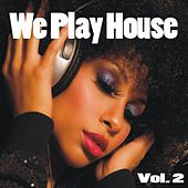 We Play House Vol. 2 by Various Artists