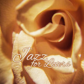 Jazz for Lovers – Smooth Jazz to Relax, Jazz Vibes, Sex Music, Made to Love, Romantic Jazz, Erotic Lounge by Romantic Piano Music